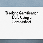 Tracking Gamification Data Using a Spreadsheet