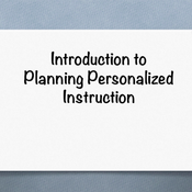 """Introduction to """"Planning personalized instruction that leverages technology to increase engagement,"""