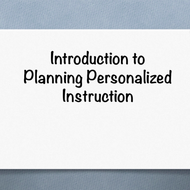 "Introduction to ""Planning personalized instruction that leverages technology to increase engagement,"
