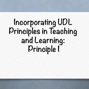 Incorporating UDL principles in teaching and learning: Principle I
