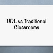 UDL versus traditional classrooms