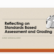 Reflect on Standards Based Assessment and Grading