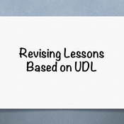 Revising lessons based on UDL