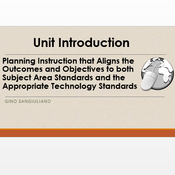 "Introduction to ""Planning instruction that aligns the outcomes and objectives to both the subject ar"