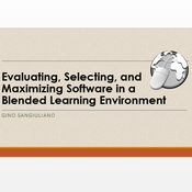 Evaluating, Selecting, and Maximizing Software in a Blended Learning Environment