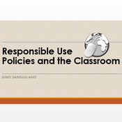 Responsible Use Policies and the Classroom