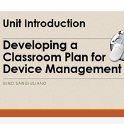 """Introduction to  """"Developing a Classroom Plan for Device Management"""""""