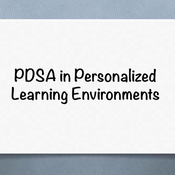 PDSA in Personalized Learning Environments