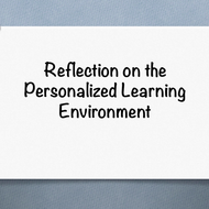 Reflection on the personalized learning environment