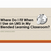 Where Do I Fit When I Use an LMS in My Blended Learning Classroom?