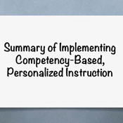 """Summary of """"Implementing Competency-Based, Personalized Instruction"""""""