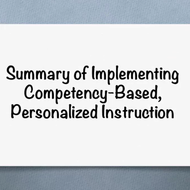 "Summary of ""Implementing Competency-Based, Personalized Instruction"""