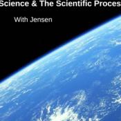 Science & The Scientific Process