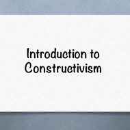 Introduction to Constructivism