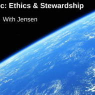 Ethics and Stewardship
