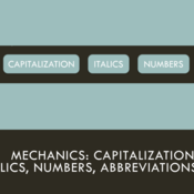 Mechanics: Capitalization, Italics, Numbers, Abbreviations