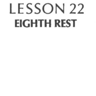 Practical Theory Lesson 22 - Eighth Rests