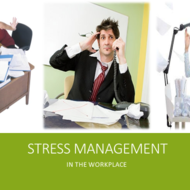 Stress Management: In the Workplace