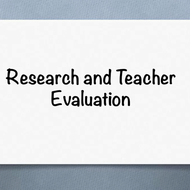 Research and Teacher Evaluation