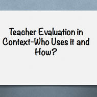 Teacher Evaluation in Context: Who uses it and how