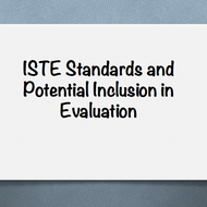 ISTE Standards and Potential Inclusion in Evaluation