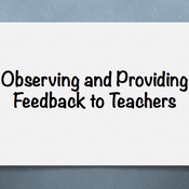 Observing and Providing Feedback to Teachers