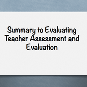 """Summary of  """"Evaluating Teacher Assessment and Evaluation Models"""""""