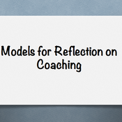 Models for Reflection on Coaching
