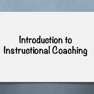 Introduction to Instructional Coaching