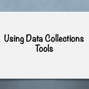 Using Data Collection Tools