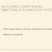 Outcomes, Competencies, Objectives and Technology Integration