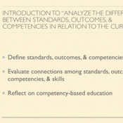 """Introduction to """"Analyze the difference between standards, outcomes, and competencies in relation to"""