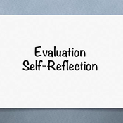 Evaluation Self - Reflection