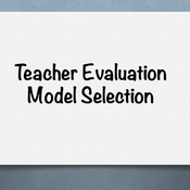 Teacher Evaluation Model Selection