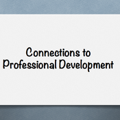 Connections to Professional Development