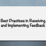 Best Practices in Receiving and Implementing Feedback