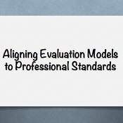Aligning Evaluation Models to Professional Teacher Standards