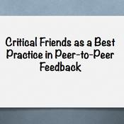 Critical Friends as a Best Practices in Peer to Peer Feedback