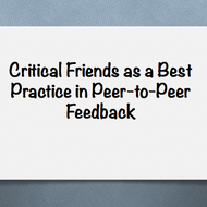 Critical Friends as a Best Practices in Peer to Peer Feedback