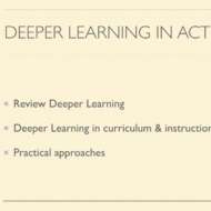 Deeper Learning in Action