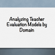 Analyzing Teacher Evaluation Models by Domain