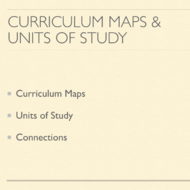 Curriculum Maps and Units of Study