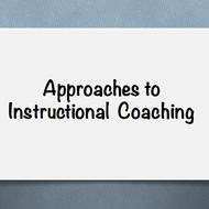 Approaches to Instructional Coaching