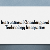Instructional Coaching and Technology Integration