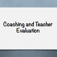 Coaching and Teacher Evaluation