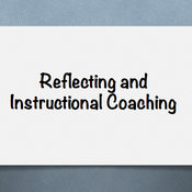 Reflection and Instructional Coaching