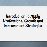"Introduction to ""Apply professional growth and improvement strategies"""