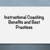 Instructional Coaching Benefits and Best Practices