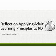 Reflect on Applying Adult Learning Principles to PD