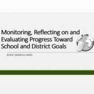 Monitoring, Reflecting on, and Evaluating Progress toward School and District Goals